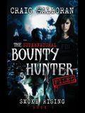 The Supernatural Bounty Hunter Files: Smoke Rising (Book 1)