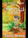 Chipper Calls for Help