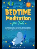 Bedtime Meditations for Kids: A Definitive Guide of Meditation, Fables, Adventure and Christmas Stories for Kids to Help Them Achieve Mindfulness, R