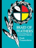 Braid of Feathers: American Indian Law Contemp Tribal Life
