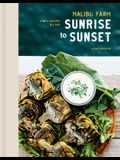 Malibu Farm Sunrise to Sunset: Simple Recipes All Day