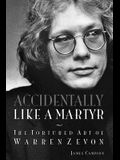 Accidentally Like a Martyr: The Tortured Art of Warren Zevon