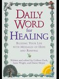 Daily Word for Healing: Blessing Your Life with Messages of Hope and Renewal