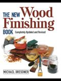 The New Wood Finishing Book: Completely Updated and Revised