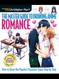 The Master Guide to Drawing Anime: Romance: How to Draw Popular Character Types Step by Step