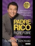 Padre Rico, Padre Pobre. Edición 20 Aniversario: Qué Les Enseñan Los Ricos a Sus Hijos Acerca del Dinero, ¡que Los Pobres Y La Clase Media No!/ Rich D