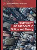 Postmodern Time and Space in Fiction and Theory