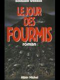 Jour Des Fourmis (Le)
