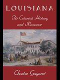 Louisiana; its Colonial History and Romance