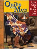 Quilts for Men: From Crib to Dorm to Den