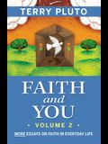 Faith and You, Volume 2: More Essays on Faith in Everyday Life