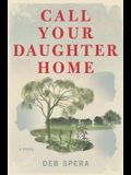 Call Your Daughter Home: A Novel