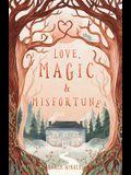 Love, Magic and Misfortune
