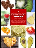 A Dash of Love: A Collection of Joan Ryan's Favorite Recipes Gathered Over the Years From Friends and Family