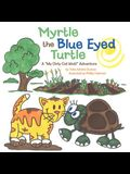 Myrtle the Blue Eyed Turtle: A My Dirty Cat Mutt Adventure