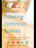 Creating Luminous Spaces: Use the Five Elements for Balance and Harmony in Your Home and in Your Life (Feng Shui, Interior Design Book, Lighting