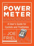 The Power Meter Handbook: A User's Guide for Cyclists and Triathletes