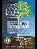 Med Free Bipolar: Thrive Naturally with the Med Free MethodTM (Med Free Method Book Series) (Volume 1)