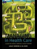 Managing in Health Care: A Guide for Nurses, Midwives and Health Visitors