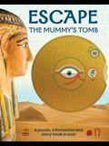 Escape the Mummy's Tomb: Crack the Codes, Solve the Puzzles, and Make Your Escape!