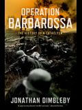 Operation Barbarossa: The History of a Cataclysm