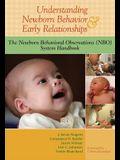 Understanding Newborn Behavior & Early Relationships: The Newborn Behavioral Observations (NBO) System Handbook