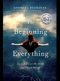 The Beginning of Everything: The Year I Lost My Mind and Found Myself