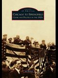 Chicago to Springfield: Crime and Politics in the 1920s