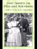 Jane Austen on Film and Television: A Critical Study of the Adaptations