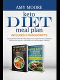 Keto Diet Meal Plan, Includes 2 Manuscripts: The Vegan-Keto Diet Meal Plan+Super Easy Vegetarian Keto Cookbook Discover the Secrets to Incredible Low-