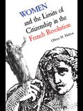 Women and the Limits of Citizenship in the French Revolution: