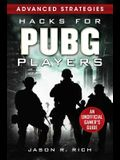Hacks for Pubg Players Advanced Strategies: An Unofficial Gamer's Guide: An Unofficial Gamer's Guide