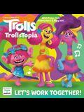 Let's Work Together! (DreamWorks Trollstopia)