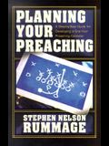 Planning Your Preaching: A Step-By-Step Guide for Developing a One-Year Preaching Calendar