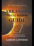 Arkansas Total Eclipse Guide: Official Commemorative 2024 Keepsake Guidebook