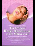The Original Reiki Handbook of Dr. Mikao Usui: The Traditional Usui Reiki Ryoho Treatment Positions and Numerous Reiki Techniques for Health and Well-