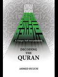 Decoding the Quran (a Unique Sufi Interpretation)