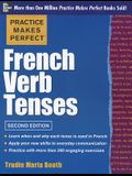 Practice Makes Perfect French Verb Tenses