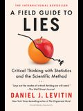 A Field Guide to Lies: Critical Thinking with Statistics and the Scientific Method