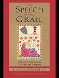 The Speech of the Grail: A Journey Toward Speaking That Heals & Transforms