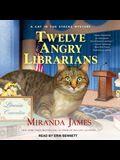 Twelve Angry Librarians Lib/E
