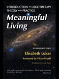 Meaningful Living: Introduction to Logotherapy Theory and Practice