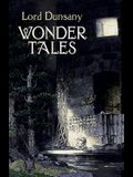Wonder Tales: The Book of Wonder and Tales of Wonder