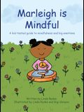 Marleigh is Mindful: A kid-tested guide to mindfulness and big emotions