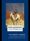 Don Quixote: A Play in Three Acts