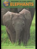 Top 50 Reasons to Care about Elephants: Animals in Peril