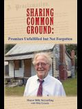 Sharing Common Ground: Promises Unfulfilled but Not Forgotten