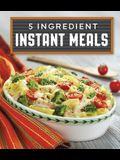 5 Ingredient Instant Meals