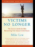 Victims No Longer (Second Edition): The Classic Guide for Men Recovering from Sexual Child Abuse
