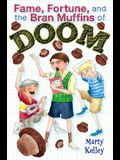 Fame Forture and the Bran Muffins of Doom
